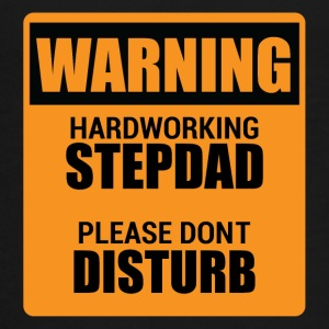 Warning Hardworking Stepdad Please do not Disturb - Teenage Premium T-Shirt