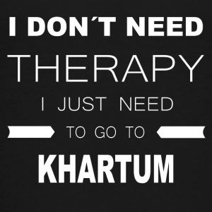 i dont need therapy i just need to go to KHARTUM - Teenage Premium T-Shirt