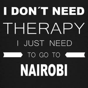 i dont need therapy i just need to go to NAIROBI - Teenage Premium T-Shirt