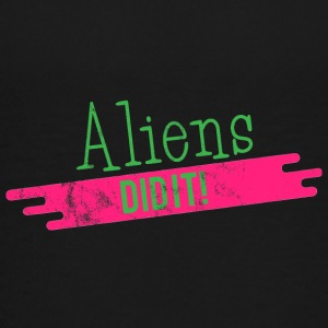 Alien / Zone 51 / UFO: Aliens Did It! - T-shirt Premium Ado
