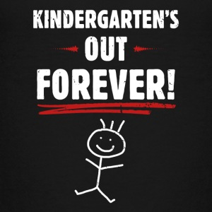 Kindergarten's out voor altijd! - Teenager Premium T-shirt