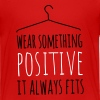 wear something positive be happy smile love life - Teenage Premium T-Shirt