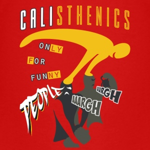 Calisthenics Only for Funny People - Teenage Premium T-Shirt