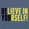 believe in yourself - be you - T-shirt Premium Ado