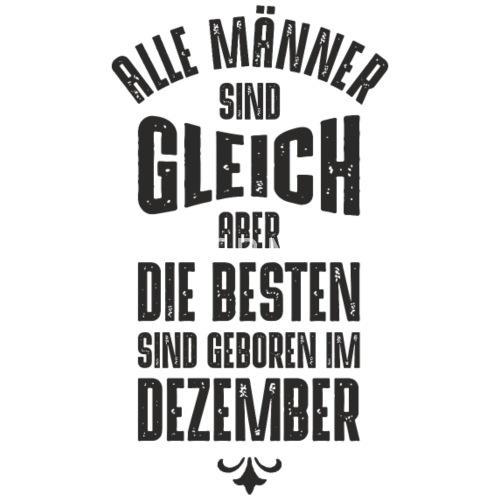 Manner Geburtstag Dezember Von Dk Design Spreadshirt
