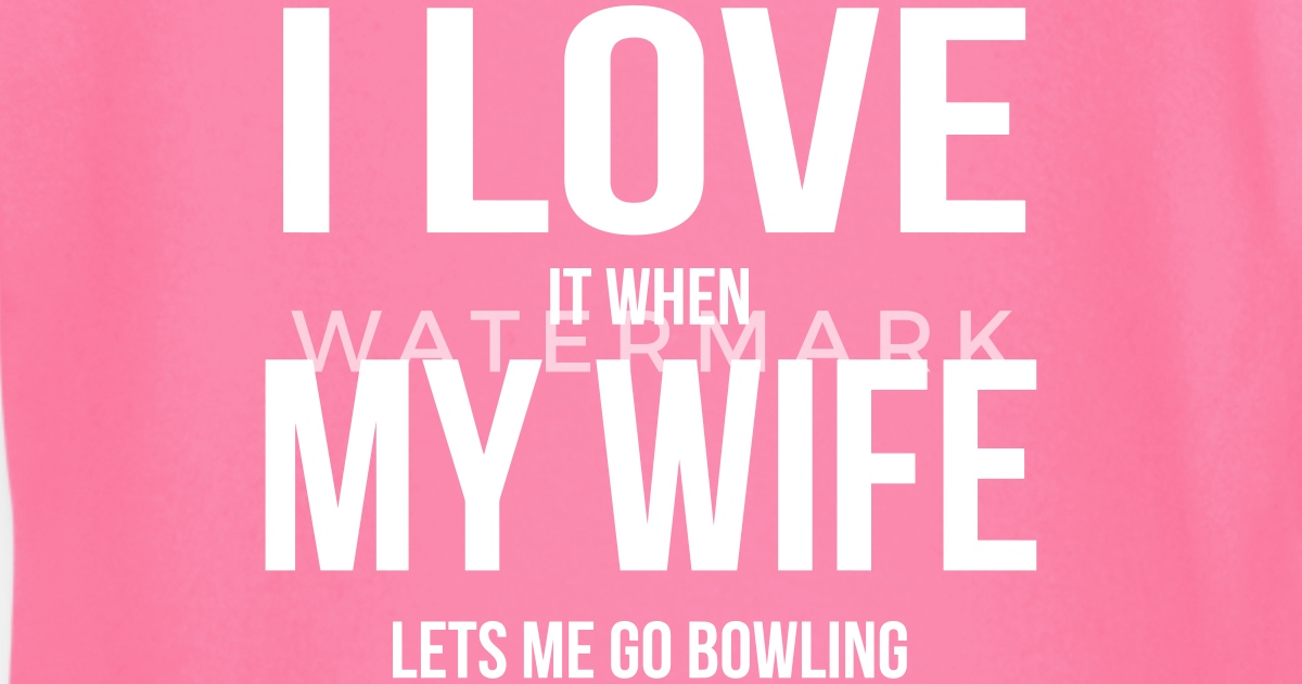 I Love My Wife Als Ze Me Bowlen Is Gaan Baby Longsleeve Spreadshirt