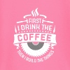 First i drink the coffee then i build the things - Baby Long Sleeve T-Shirt