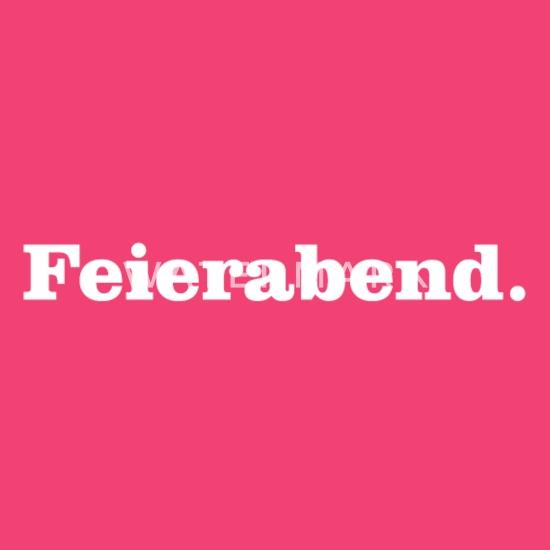 Feierabend Spruche Wir Lieben Oberhausen Facebook