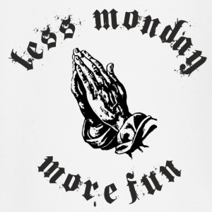 Less Monday More Fun