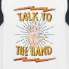 Talk to the hand Funny Nerd & Geek Statement Humor - Kinder Baseball T-Shirt