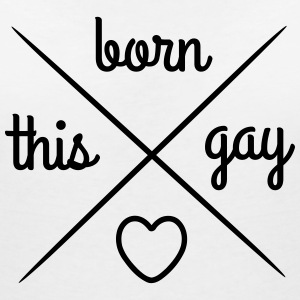 Born this Gay - Camiseta con escote en pico mujer