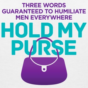 Three Words To Humiliate Men, Hold My Purse. - Women's Organic V-Neck T-Shirt by Stanley & Stella