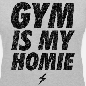 GYM IS MY HOMEBOY