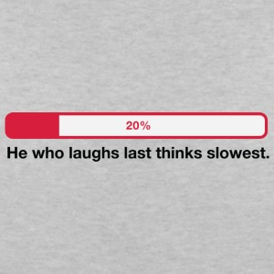 He Who Laughs Last, Thinks Slowest! - Women's Organic V-Neck T-Shirt by Stanley & Stella