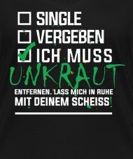 Single Vergeben Unkraut Entfernen Garten Geschenk Von EagleDesign |  Spreadshirt