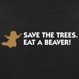 Save The Trees. Eat A Beaver. - Women's V-Neck T-Shirt