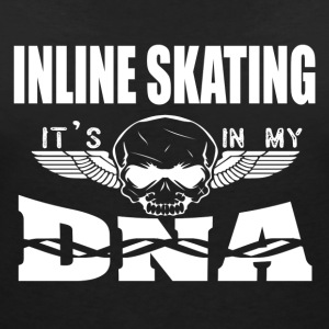 INLINE SKATING - It's in my DNA - Women's V-Neck T-Shirt
