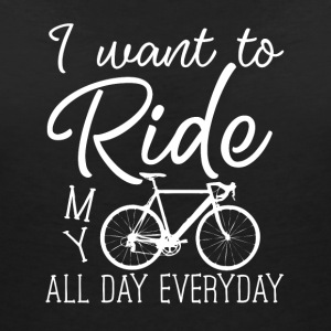 I want to Ride my Bicycle all day everyday - Women's V-Neck T-Shirt