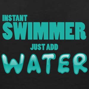 Swim / Swimmer: Instant Swimmer - Just Add - Women's V-Neck T-Shirt