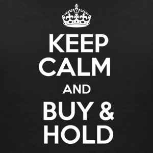 KEEP CALM AND BUY & HOLD - Women's V-Neck T-Shirt