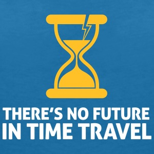 Time Travel Has No Future.But It Has Time! - Women's V-Neck T-Shirt