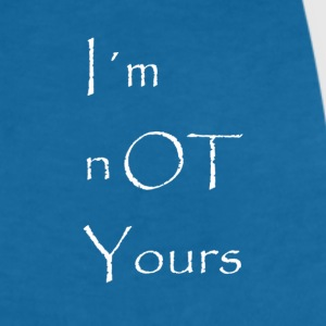 I'm not Yours - Women's Organic V-Neck T-Shirt by Stanley & Stella