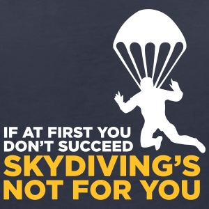 Skydiving Is Not For The Unlucky Ones. - Women's V-Neck T-Shirt