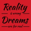 Reality is wrong - Dreams are for real - Women's Organic V-Neck T-Shirt by Stanley & Stella