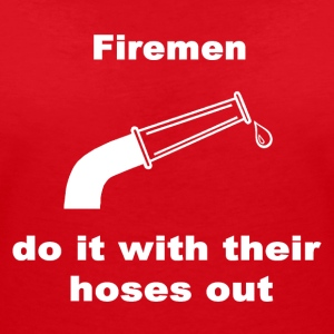 Firemen Do It With Their Hoses Out. - Women's Organic V-Neck T-Shirt by Stanley & Stella