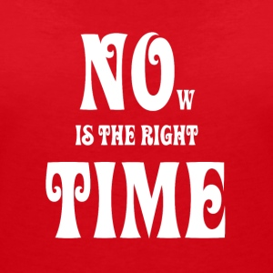 NOW IS THE RIGHT TIME - NO TIME, white - Women's V-Neck T-Shirt