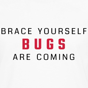 Brace yourself - bugs are coming - Men's Premium Longsleeve Shirt