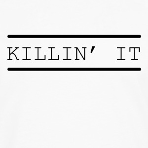 Kill it funny sayings - Men's Premium Longsleeve Shirt