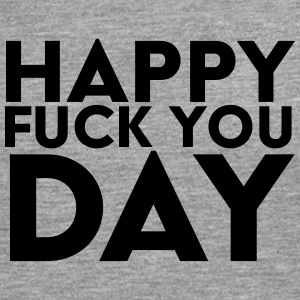 Happy Day Fuck You - T-shirt manches longues Premium Homme