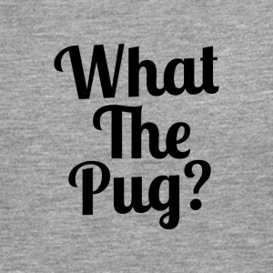 What the Pug? - Men's Premium Longsleeve Shirt