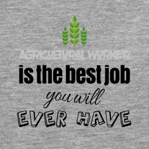 Agricultural worker is the best job you will have - Men's Premium Longsleeve Shirt