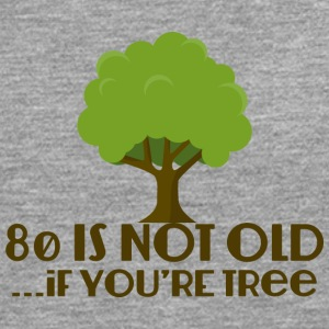 80th Birthday: 80 Is Not Old ... If You're Tree - Men's Premium Longsleeve Shirt