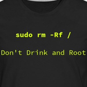 Do not drink and Root - Men's Premium Longsleeve Shirt