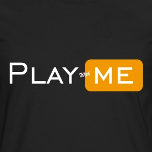 Play with me - Men's Premium Longsleeve Shirt