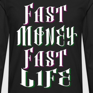 Fast Money Fast Life - Men's Premium Longsleeve Shirt