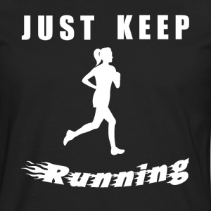 JUST KEEP RUNNING - Men's Premium Longsleeve Shirt