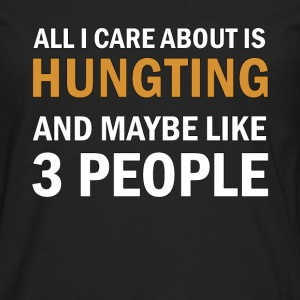 All I Care About is Hunting - Långärmad premium-T-shirt herr