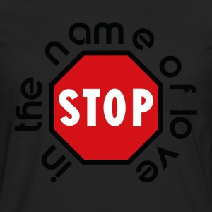 stop_in_the_name_of_love - Långärmad premium-T-shirt herr