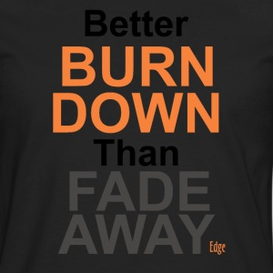 Better_Burn_Down - Mannen Premium shirt met lange mouwen