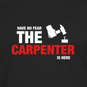 Have No Fear The Carpenter Is Here - Men's Premium Longsleeve Shirt