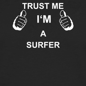 TRUST ME IN SURFER - Men's Premium Longsleeve Shirt