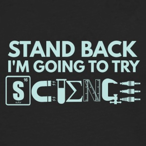 STAND BACK IN THE GOING TO TRY SCIENCE - Men's Premium Longsleeve Shirt