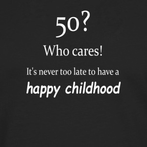 Never too late for a happy childhood - Men's Premium Longsleeve Shirt