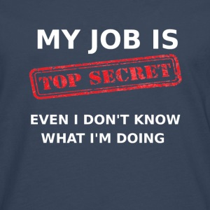 Mi trabajo es - Top Secret - Camiseta de manga larga premium hombre