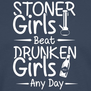 Stoner grils beat druken girls any day - Männer Premium Langarmshirt
