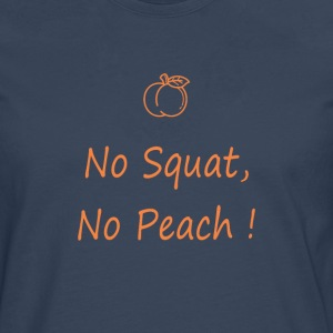 No squatting, no peach - Men's Premium Longsleeve Shirt